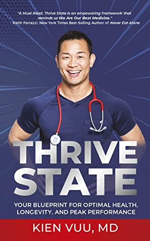 You are currently viewing Book Review: Thrive State by Kien Vuu, MD